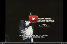 NIGHT NURSE – Gregory Isaacs Edsik Remix