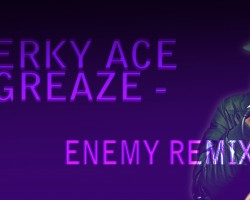 Merky Ace – Greaze (ENEMY Remix)
