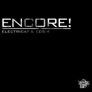 Encore! – Electricat & Edsik