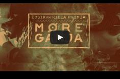 More Ganja – Edsik feat Killa P & Inja