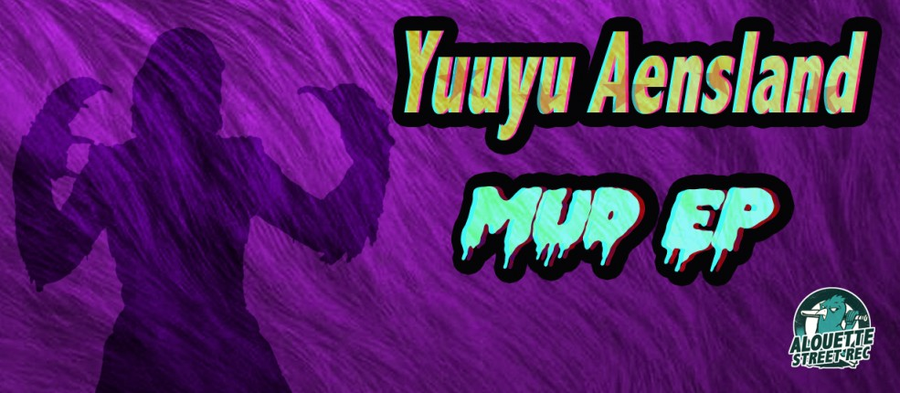 MUD EP – Yuuyu Aensland ASR014
