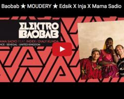 ★ ELEKTRO BAOBAB ★ Moudery ★ Edsik – Inja – Mama Sadio